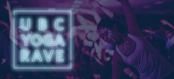 UBC Yoga Rave | February 8 2018