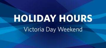 Victoria Day Long Weekend Holiday Hours