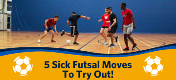 5 Sick Futsal Moves to Try Out!