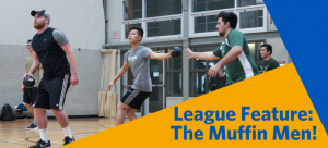 League Feature of the Week: The Muffin Men
