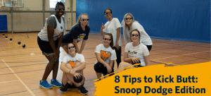 8 Tips to Kick Butt in Dodgeball: Snoop Dodge Edition