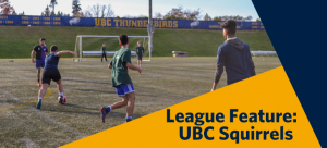League Feature of the Week: UBC Squirrels