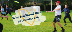 Why You Should Date an Ultimate Frisbee Bae
