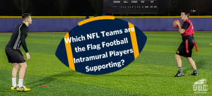 What NFL Teams are the Flag Football Intramural Players Supporting?