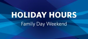 Family Day Weekend Holiday Hours