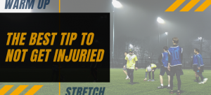 The Best Tip to Not Get Injuried