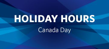 Canada Day – Holiday Hours