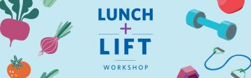Lunch + Lift Workshop Series