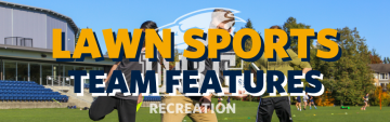 Lawn Sports: Team Features!