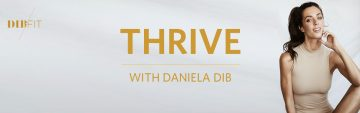 THRIVE with Daniela Dib