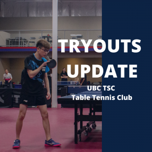 2020-2021 UBC TSC Table Tennis Tryouts Update