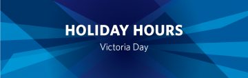 Victoria Day Holiday Hours